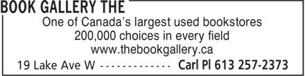 The Book Gallery (613-257-2373) - Display Ad - One of Canada's largest used bookstores 200,000 choices in every field www.thebookgallery.ca One of Canada's largest used bookstores 200,000 choices in every field www.thebookgallery.ca