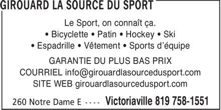 Girouard La Source Du Sport (819-758-1551) - Annonce illustrée======= - ¿ Espadrille ¿ Vêtement ¿ Sports d'équipe GARANTIE DU PLUS BAS PRIX SITE WEB girouardlasourcedusport.com Le Sport, on connaît ça. ¿ Bicyclette ¿ Patin ¿ Hockey ¿ Ski