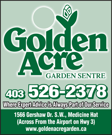 Grassroots Landscaping & Irrigation Ltd (403-526-2645) - Annonce illustrée======= - 526-2378 1566 Gershaw Dr. S.W., Medicine Hat (Across From the Airport on Hwy 3) www.goldenacregarden.ca 403403 526-2378 403403 Where Expert Advice is Always Part of Our ServiceWhere Expert Advice is Always Part of Our Service