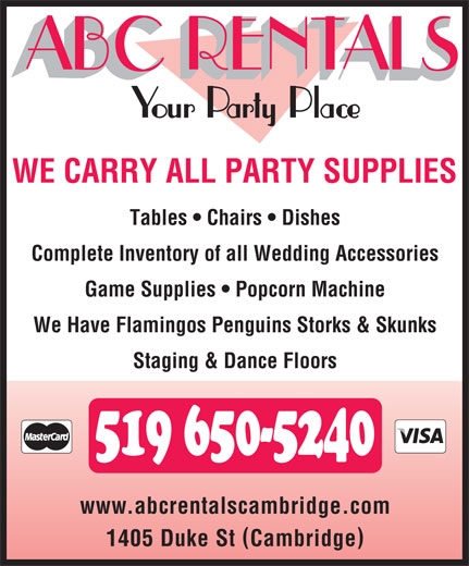 ABC Rentals (519-650-5240) - Annonce illustrée======= - WE CARRY ALL PARTY SUPPLIES Tables   Chairs   Dishes 1405 Duke St Cambridge Complete Inventory of all Wedding Accessories Game Supplies   Popcorn Machine We Have Flamingos Penguins Storks & Skunks Staging & Dance Floors 519 650-5240 www.abcrentalscambridge.com