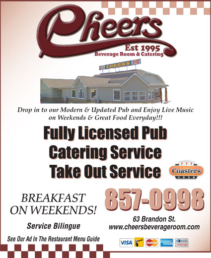 Cheers Beverage Room (506-857-0998) - Annonce illustrée======= - Drop in to our Modern & Updated Pub and Enjoy Live Music on Weekends & Great Food Everyday!!! Fully Licensed Pub Catering Service Take Out Service BREAKFAST 857-0998 ON WEEKENDS! 63 Brandon St. Service Bilingue www.cheersbeverageroom.com See Our Ad In The Restaurant Menu Guide