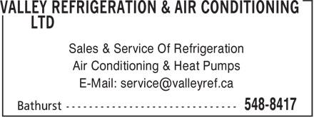 Valley Refrigeration & Air Conditioning Ltd (506-548-8417) - Display Ad - Sales & Service Of Refrigeration Air Conditioning & Heat Pumps