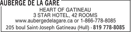 Auberge de la Gare (1-866-778-8085) - Display Ad - HEART OF GATINEAU 3 STAR HOTEL, 42 ROOMS www.aubergedelagare.ca or 1-866-778-8085