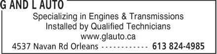 G And L Auto (613-824-4985) - Annonce illustrée======= - Specializing in Engines & Transmissions Installed by Qualified Technicians www.glauto.ca