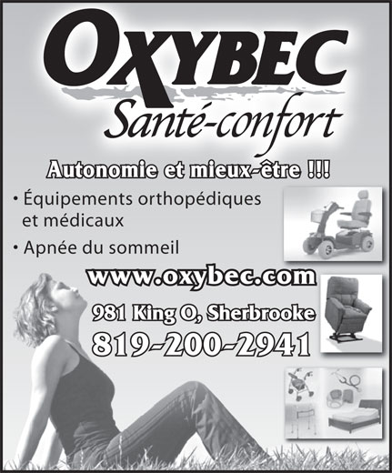 Oxybec Santé-Confort (819-566-8711) - Annonce illustrée======= - Autonomie et mieux-être !!! Équipements orthopédiques et médicaux Apnée du sommeil www.oxybec.com 981 King O, Sherbrooke 819-200-2941