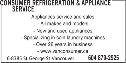Consumer Refrigeration & Appliances Service Ltd (604-879-2925) - Annonce illustrée======= - Appliances service and sales - All makes and models - New and used appliances - Over 26 years in business - www.vanconsumer.ca - Specializing in coin laundry machines Appliances service and sales - All makes and models - New and used appliances - Over 26 years in business - www.vanconsumer.ca - Specializing in coin laundry machines