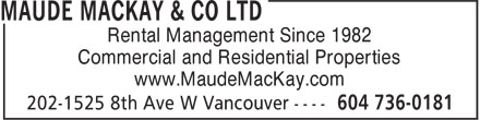 Maude Mackay & Co Ltd (604-736-0181) - Annonce illustrée======= - Rental Management Since 1982 Commercial and Residential Properties www.MaudeMacKay.com Rental Management Since 1982 Commercial and Residential Properties www.MaudeMacKay.com