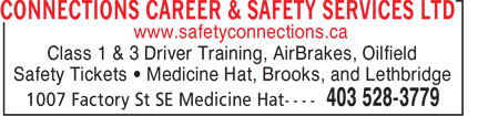 Connections (403-528-3779) - Display Ad - Class 1 & 3 Driver Training, AirBrakes, Oilfield Safety Tickets ¿ Medicine Hat, Brooks, and Lethbridge www.safetyconnections.ca