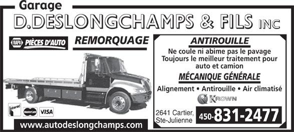 D Deslongchamps  & Fils Inc (450-831-2477) - Annonce illustrée======= - ANTIROUILLE REMORQUAGE NAPA PIÈCES D'AUTO Ne coule ni abime pas le pavage Toujours le meilleur traitement pour auto et camion MÉCANIQUE GÉNÉRALE Alignement   Antirouille   Air climatisé 2641 Cartier, 450- 831-2477 Ste-Julienne www.autodeslongchamps.com