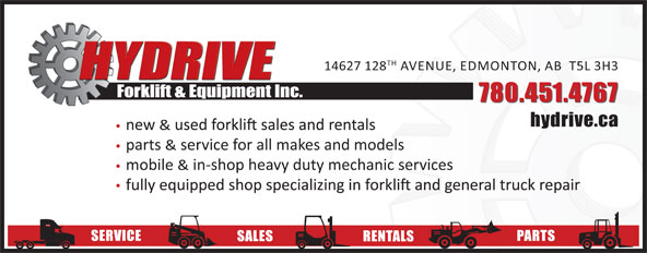 Hydrive Forklift & Equipment Inc (780-451-4767) - Display Ad - TH 14627 128 AVENUE, EDMONTON, AB  T5L 3H3 Forklift & Equipment Inc. hydrive.ca new & parts & service for all makes and models mobile & in-shop heavy duty mechanic services SERVICE PARTS SALES RENTALS 780.451.4767