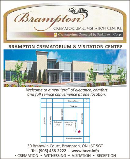 Brampton Crematorium & Visitation Center Inc (905-458-2222) - Display Ad - Queen Street Clark Blvd Torbram Road Airport Road Dixie Road Hwy 410 Bramwin Court Balmoral Bramhurst Drive Avenue Steeles Avenue East