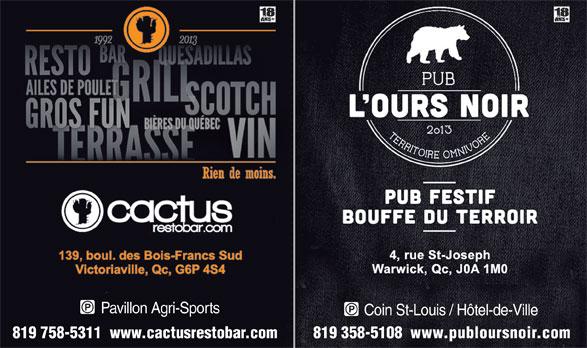Cactus Resto-Bar (819-758-5311) - Annonce illustrée======= - Pavillon Agri-Sports Coin St-Louis / Hôtel-de-Ville 819 758-5311  www.cactusrestobar.com 819 358-5108  www.publoursnoir.com