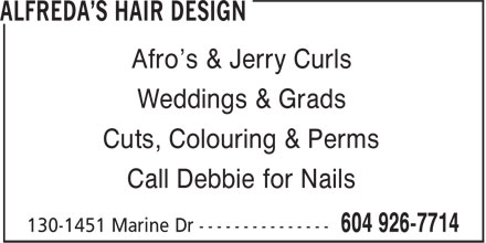 Alfreda Beauty Salon Ltd (604-926-7714) - Annonce illustrée======= - Afro's & Jerry Curls Weddings & Grads Cuts, Colouring & Perms Call Debbie for Nails Afro's & Jerry Curls Weddings & Grads Cuts, Colouring & Perms Call Debbie for Nails