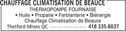 Chauffage Climatisation de Beauce (418-387-7764) - Annonce illustrée======= - • Huile • Propane • Ferblanterie • Biénergie Chauffage Climatisation de Beauce THERMOPOMPE FOURNAISE