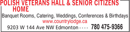 Polish Veteran's Hall & Senior Citizens Home (780-475-9366) - Annonce illustrée======= - www.countrylodge.ca Banquet Rooms, Catering, Weddings, Conferences & Birthdays