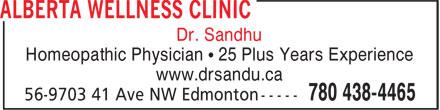 Alberta Wellness Clinic (780-438-4465) - Display Ad - Dr. Sandhu Homeopathic Physician • 25 Plus Years Experience www.drsandu.ca