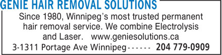 Genie Solutions (204-779-0909) - Display Ad - Since 1980, Winnipeg's most trusted permanent hair removal service. We combine Electrolysis and Laser. www.geniesolutions.ca