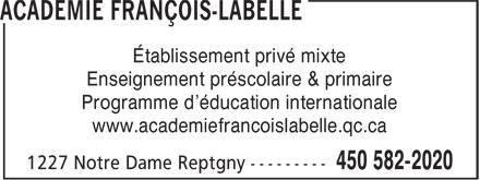 Académie François-Labelle (450-582-2020) - Annonce illustrée======= - Établissement privé mixte Enseignement préscolaire & primaire Programme d'éducation internationale www.academiefrancoislabelle.qc.ca