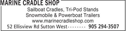 Marine Cradle Shop (905-294-3507) - Display Ad - Sailboat Cradles, Tri-Pod Stands Snowmobile & Powerboat Trailers www.marinecradleshop.com Sailboat Cradles, Tri-Pod Stands Snowmobile & Powerboat Trailers www.marinecradleshop.com