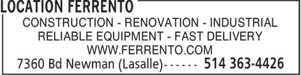 Location Ferrento (514-363-4426) - Display Ad - CONSTRUCTION - RENOVATION - INDUSTRIAL RELIABLE EQUIPMENT - FAST DELIVERY WWW.FERRENTO.COM