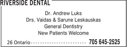 Riverside Dental (705-645-2525) - Display Ad - Dr. Andrew Luks Drs. Vaidas & Sarune Leskauskas General Dentistry New Patients Welcome