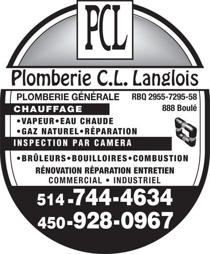 Plomberie C L Langlois (450-928-0967) - Annonce illustrée======= - RÉPARATION INSPECTION PAR CAMERA BRÜLEURS BOUILLOIRES COMBUSTION RÉNOVATION RÉPARATION ENTRETIEN COMMERCIAL   INDUSTRIEL RBQ 2955-7295-58 PLOMBERIE GÉNÉRALE 888 Boulé CHAUFFAGE VAPEUR EAU CHAUDE GAZ NATUREL