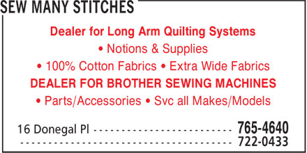 Sew Many Stitches (709-765-4640) - Annonce illustrée======= - Dealer for Long Arm Quilting Systems • Notions & Supplies • 100% Cotton Fabrics • Extra Wide Fabrics DEALER FOR BROTHER SEWING MACHINES • Parts/Accessories • Svc all Makes/Models