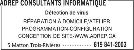 ADREP Consultants Informatique (819-841-2003) - Annonce illustrée======= - RÉPARATION À DOMICILE/ATELIER PROGRAMMATION-CONFIGURATION CONCEPTION DE SITE-WWW.ADREP.CA Détection de virus