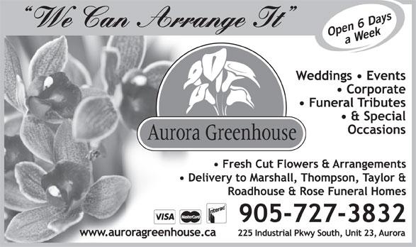 Aurora Greenhouse (905-727-3832) - Annonce illustrée======= - Open 6 Daysa Week