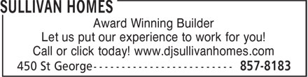 Sullivan Homes (506-857-8183) - Display Ad - Award Winning Builder Let us put our experience to work for you! Call or click today! www.djsullivanhomes.com