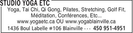 Studio Yoga Etc (450-951-4951) - Annonce illustrée======= - Yoga, Tai Chi, Qi Gong, Pilates, Stretching, Golf Fit, Méditation, Conférences, Etc... www.yogaetc.ca OU www.yogablainville.ca