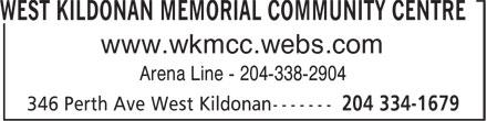 West Kildonan Memorial Community Centre (204-334-1679) - Annonce illustrée======= - WEST KILDONAN MEMORIAL COMMUNITY CENTRE www.wkmcc.webs.com Arena Line - 204-338-2904