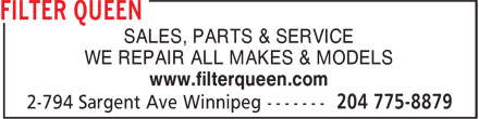 Filter Queen (204-775-8879) - Annonce illustrée======= - SALES, PARTS & SERVICE WE REPAIR ALL MAKES & MODELS www.filterqueen.com