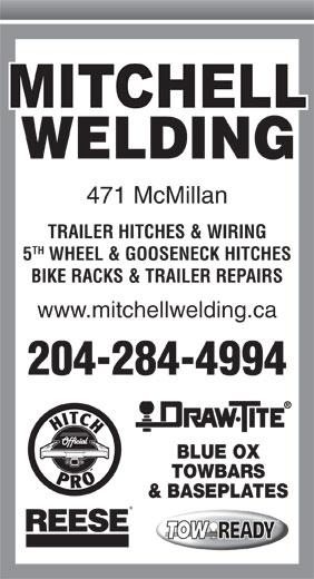 Mitchell Welding (1979) Ltd (204-284-4994) - Display Ad - WELDING 471 McMillan TRAILER HITCHES & WIRING TH 5 WHEEL & GOOSENECK HITCHES BIKE RACKS & TRAILER REPAIRS www.mitchellwelding.ca 204-284-4994 BLUE OX TOWBARS & BASEPLATES