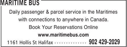 Maritime Bus (902-429-2029) - Display Ad - Daily passenger & parcel service in the Maritimes with connections to anywhere in Canada. Book Your Reservations Online www.maritimebus.com