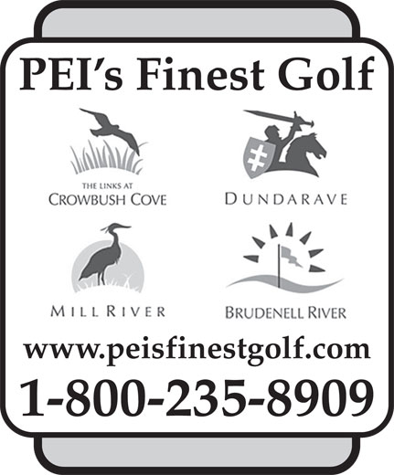 Links At Crowbush Cove Golf Course (1-800-235-8909) - Display Ad - PEI s Finest Golf www.peisfinestgolf.com 1-800-235-8909
