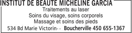 Institut de Beauté Micheline Garcia (450-655-1367) - Annonce illustrée======= - Traitements au laser Soins du visage, soins corporels Massage et soins des pieds