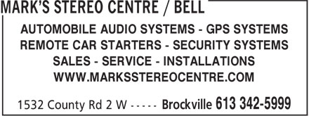 Mark's Stereo Centre / BELL (613-342-5999) - Annonce illustrée======= - AUTOMOBILE AUDIO SYSTEMS - GPS SYSTEMS REMOTE CAR STARTERS - SECURITY SYSTEMS SALES - SERVICE - INSTALLATIONS WWW.MARKSSTEREOCENTRE.COM