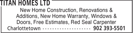 Titan Homes Ltd (902-393-5501) - Annonce illustrée======= - New Home Construction, Renovations & Additions, New Home Warranty, Windows & Doors, Free Estimates, Red Seal Carpenter