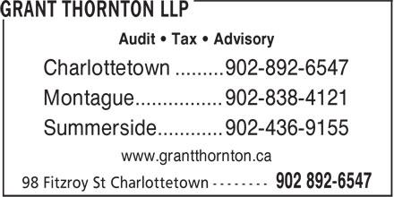 Grant Thornton (902-892-6547) - Annonce illustrée======= - Audit • Tax • Advisory Charlottetown ......... 902-892-6547 Montague................ 902-838-4121 Summerside............ 902-436-9155 www.grantthornton.ca