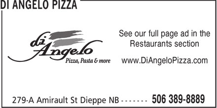 Di Angelo Pizza (506-389-8889) - Annonce illustrée======= - See our full page ad in the Restaurants section www.DiAngeloPizza.com