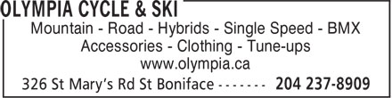 Olympia Cycle & Ski (204-237-8909) - Annonce illustrée======= - Mountain - Road - Hybrids - Single Speed - BMX Accessories - Clothing - Tune-ups www.olympia.ca