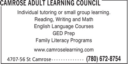 Camrose Adult Learning Council (780-672-8754) - Annonce illustrée======= - Individual tutoring or small group learning. Reading, Writing and Math English Language Courses GED Prep Family Literacy Programs www.camroselearning.com