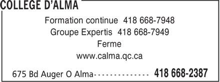 Collège D'Alma (418-668-2387) - Annonce illustrée======= - Formation continue 418 668-7948 Groupe Expertis 418 668-7949 Ferme www.calma.qc.ca