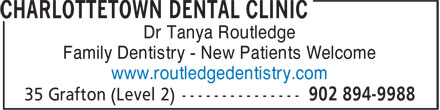 Charlottetown Dental Clinic (902-894-9988) - Display Ad - Dr Tanya Routledge Family Dentistry - New Patients Welcome www.routledgedentistry.com
