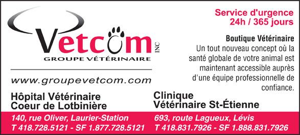 Hôpital Vétérinaire Coeur De Lotbinière (418-728-5121) - Annonce illustrée======= - Boutique Vétérinaire Un tout nouveau concept où la INC santé globale de votre animal est maintenant accessible auprès d'une équipe professionnelle de confiance. 693, route Lagueux, Lévis