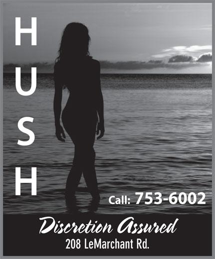 Hush (709-753-6002) - Display Ad - Call: 753-6002 Discretion Assured 208 LeMarchant Rd.