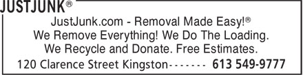 Just Junk (613-549-9777) - Annonce illustrée======= - ® ® JustJunk.com - Removal Made Easy! We Remove Everything! We Do The Loading. We Recycle and Donate. Free Estimates.