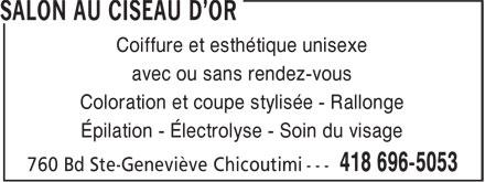 Salon Au Ciseau D'Or (418-696-5053) - Display Ad - Coiffure et esthétique unisexe avec ou sans rendez-vous Coloration et coupe stylisée - Rallonge Épilation - Électrolyse - Soin du visage