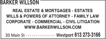 O'Connor John BA LLB (613-273-3166) - Annonce illustrée======= - REAL ESTATE & MORTGAGES - ESTATES WILLS & POWERS OF ATTORNEY - FAMILY LAW CORPORATE - COMMERCIAL - CIVIL LITIGATION WWW.BARKERWILLSON.COM